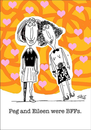 Best Friends: Peg & Eileen